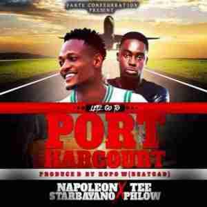 Napoleon (StarBayAno) - Lets Go To Port Harcourt ft Teephlow